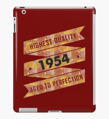 Highest Quality 1954 Aged To Perfectio iPad Case/Skin