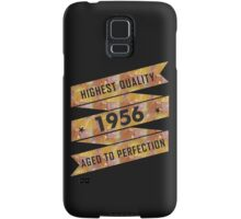 Highest Quality 1956 Aged To Perfection Samsung Galaxy Case/Skin