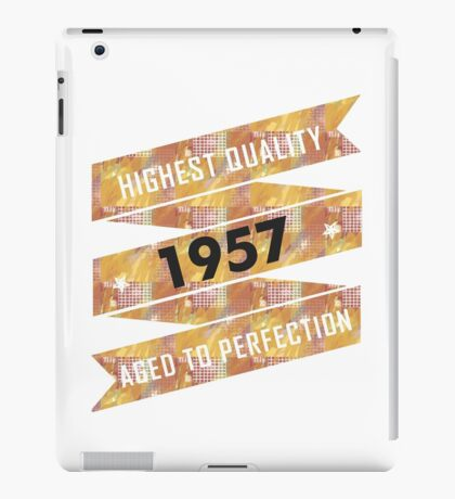 Highest Quality 1957 Aged To Perfection iPad Case/Skin