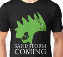 Sandstorm is coming Unisex T-Shirt