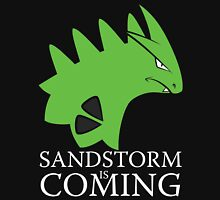 Sandstorm is coming Unisex T-Shirt