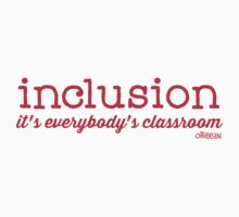 Inclusion- it's everybody's classroom. One Piece - Short Sleeve