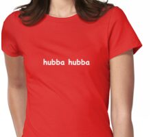 Hubba Hubba - Funny Party Shirt for Girls Womens Fitted T-Shirt
