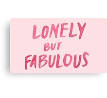 """Lonely But Fabulous"" Canvas Print"