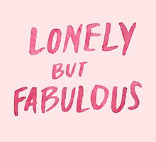 """""""Lonely But Fabulous"""" by simplysunshine"""
