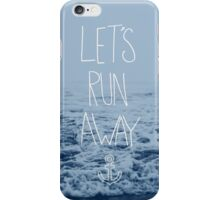 Let's Run Away: Ocean iPhone Case/Skin