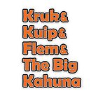 Kruk & Kuip & Flem & The Big Kahuna by snuggles