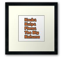 Kruk & Kuip & Flem & The Big Kahuna Framed Print