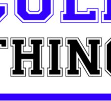 It's a SCULLY thing, you wouldn't understand !! Sticker