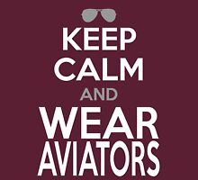 KEEP CALM and WEAR AVIATORS Unisex T-Shirt
