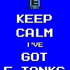 Keep Calm I've Got E-Tanks by Gregory Manno