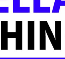 It's an ELLA thing, you wouldn't understand !! Sticker