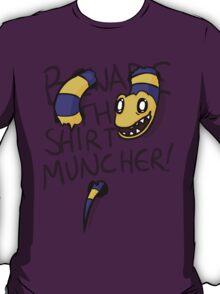 Beware the Shirt Muncher T-Shirt