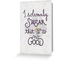 I am up to no good Greeting Card