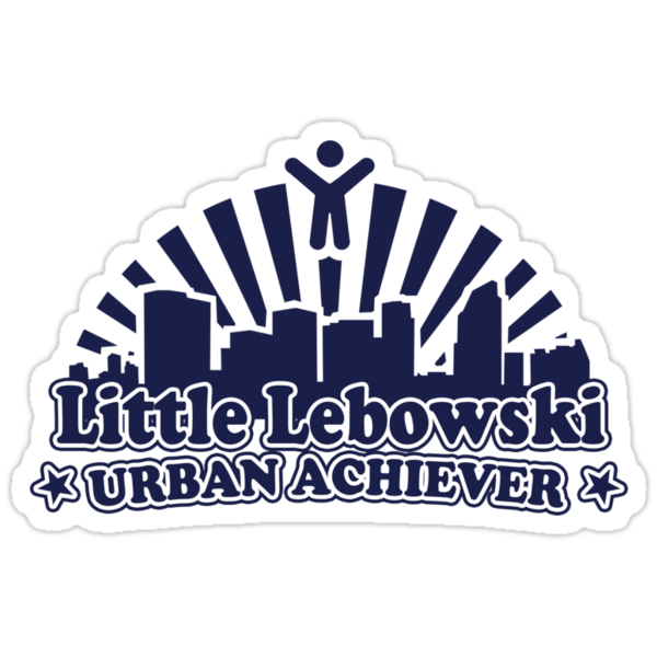 Little Lebowski Urban Achiever by Azrael