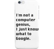 I'm not a Computer Genius. iPhone Case/Skin