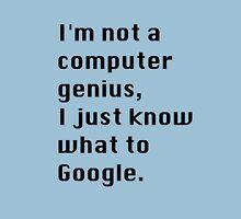 I'm not a Computer Genius. Unisex T-Shirt