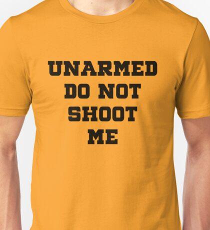 Unarmed Do Not Shoot Me Unisex T-Shirt