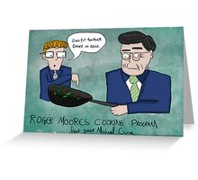 Roger Moore's Cooking Programme Greeting Card