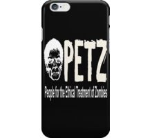 PETZ PEOPLE FOR THE ETHICAL TREATMENT OF ZOMBIES iPhone Case/Skin