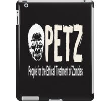 PETZ PEOPLE FOR THE ETHICAL TREATMENT OF ZOMBIES iPad Case/Skin
