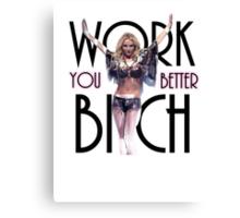Work Bitch Canvas Print
