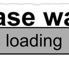 Please wait t-shirts Sticker