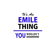 It's an EMILE thing, you wouldn't understand !! by allnames