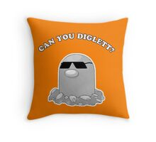 Can You Diglett? Throw Pillow