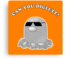Can You Diglett? Canvas Print