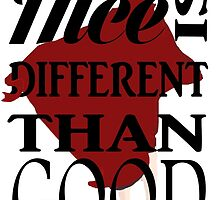 'Nice Is Different Than Good' by princeling