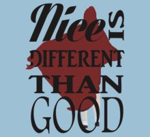 'Nice Is Different Than Good' T-Shirt