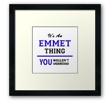It's an EMMET thing, you wouldn't understand !! Framed Print