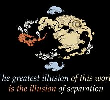 Avatar The Last Airbender : The greatest illusion of this world is the illusion of separation by AvatarSkyBison