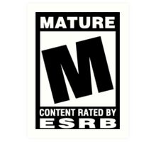 ESRB Rated M for Mature Art Print