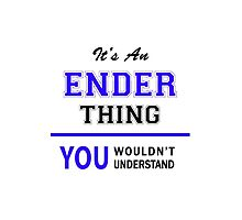 It's an ENDER thing, you wouldn't understand !! by allnames