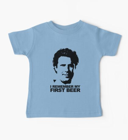I Remember My First Beer - Brennan Baby Tee