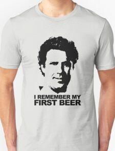 I Remember My First Beer - Brennan Unisex T-Shirt