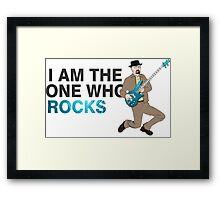 I Am The One Who Rocks  -Breaking Bad Framed Print
