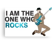 I Am The One Who Rocks  -Breaking Bad Canvas Print