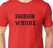 Fashion Whore. Unisex T-Shirt