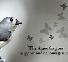 Thank you for your support and encouragement! by Bonnie T.  Barry