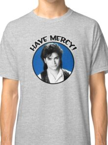 Uncle Jessie - Have Mercy! Classic T-Shirt