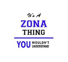 It's a ZONA thing, you wouldn't understand !! by allnames