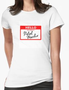 Ralph Macchio Name Tag Womens Fitted T-Shirt