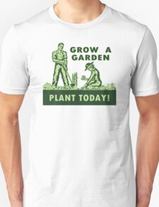 Grow A Garden - Plant Today! Unisex T-Shirt