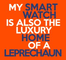 My smart watch is also the luxury home of a leprechaun by onebaretree