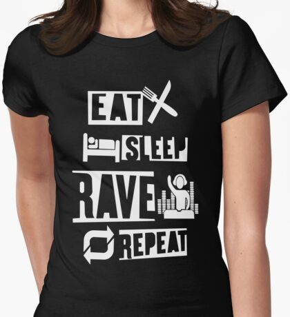 Eat Sleep Rave Repeat Womens Fitted T-Shirt
