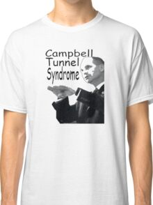 Campbell Tunnel Syndrome Classic T-Shirt