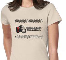 Shoot Photos Not Bullets Womens Fitted T-Shirt
